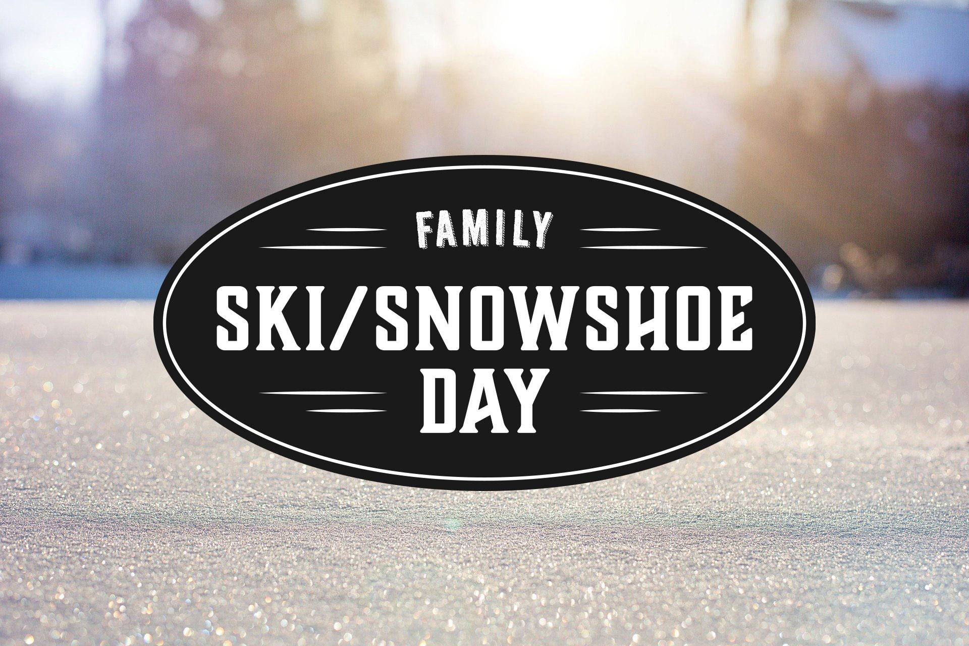Family Ski/Snowshoe Day
